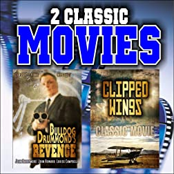 Two Classic Movies: Bulldog Drummond's Revenge and Clipped Wings