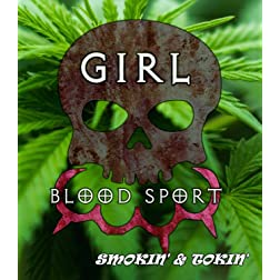 Girl Blood Sport: Smokin' & Tokin' [Blu-ray]