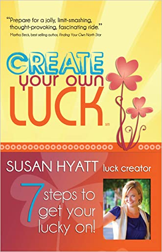 Create Your Own Luck: 7 Steps to Get Your Lucky On1