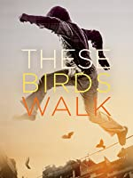 These Birds Walk (English Subtitled)