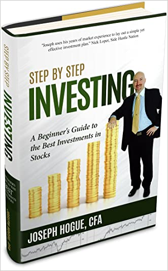 Step by Step Investing: A Beginner's Guide to the Best Investments in Stocks and Bonds