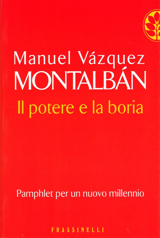 MANUEL VASQUEZ MONTALBAN: IL POTERE E LA BORIA