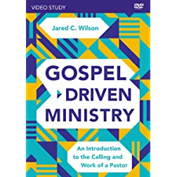 Gospel-Driven Ministry Video Study: An Introduction to the Calling and Work of a Pastor