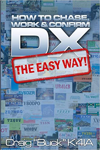 DX - The Easy Way: How to Chase, Work & Confirm DX