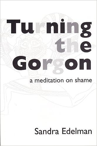 Turning the Gorgon: A Meditation on Shame (Jungian Classics S)