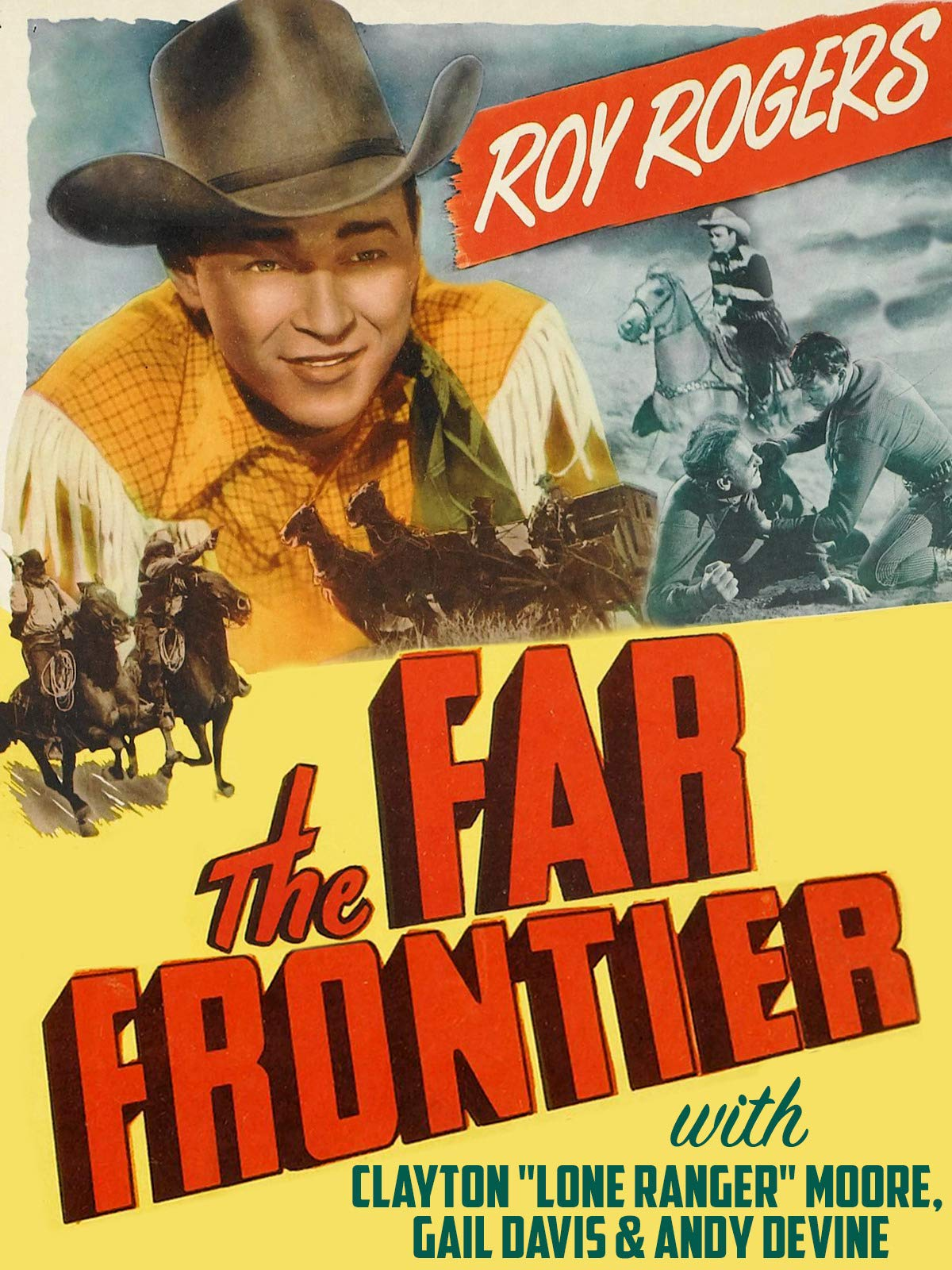 "Roy Rogers In ""Far Frontier"" With Clayton ""Lone Ranger"" Moore, Gail Davis & Andy Devine"