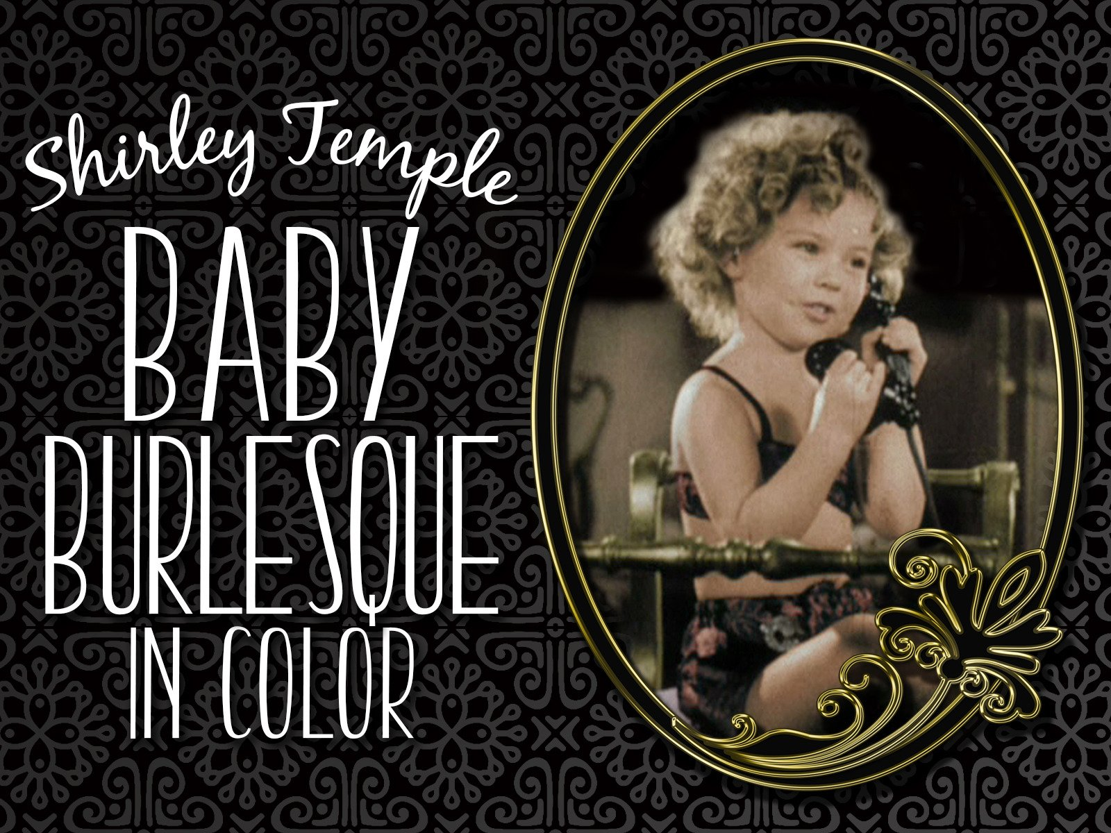 Shirley Temple Baby Burlesque (in Color)