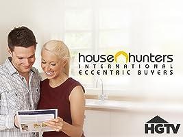 House Hunters International: Eccentric Buyers Volume 1