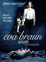 Eva Braun: Sex & Politik