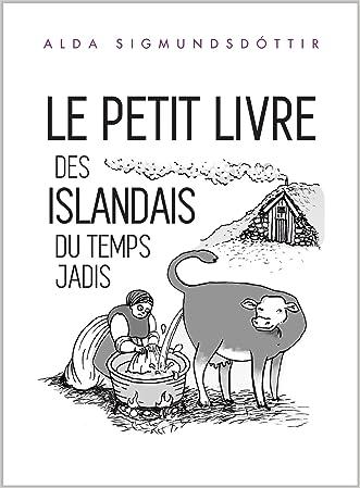 Le Petit Livre des Islandais du Temps Jadis (French Edition)
