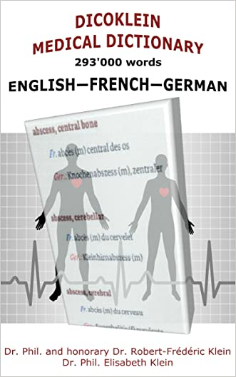 DICOKLEIN MEDICAL DICTIONARY ENGLISH - FRENCH - GERMAN: 293'000 words