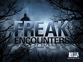 Freak Encounters Season 1