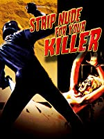 STRIP NUDE FOR YOUR KILLER [HD]