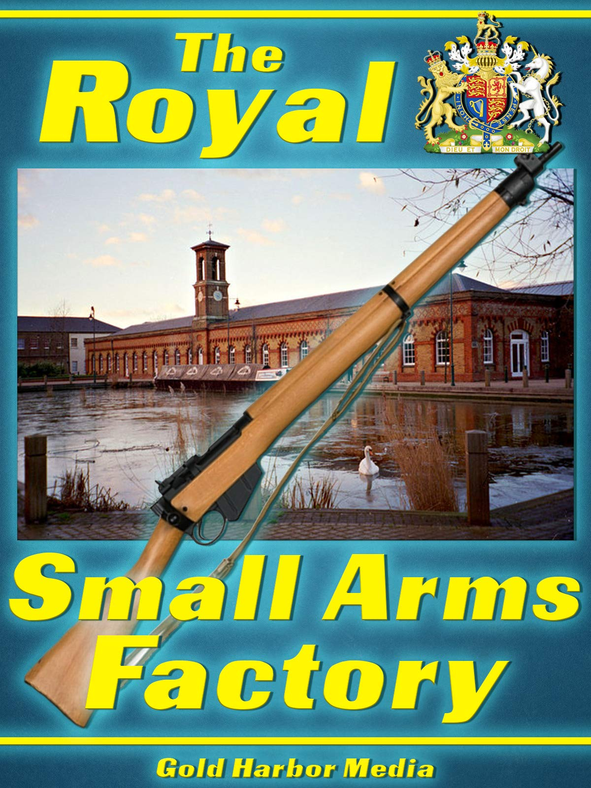 The Royal Small Arms Factory
