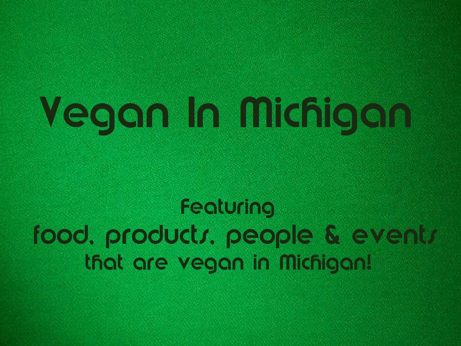Vegan In Michigan - Season 1