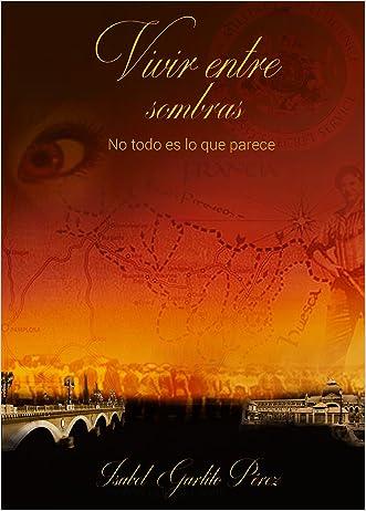 Vivir entre sombras: No todo es lo que parece (Spanish Edition)