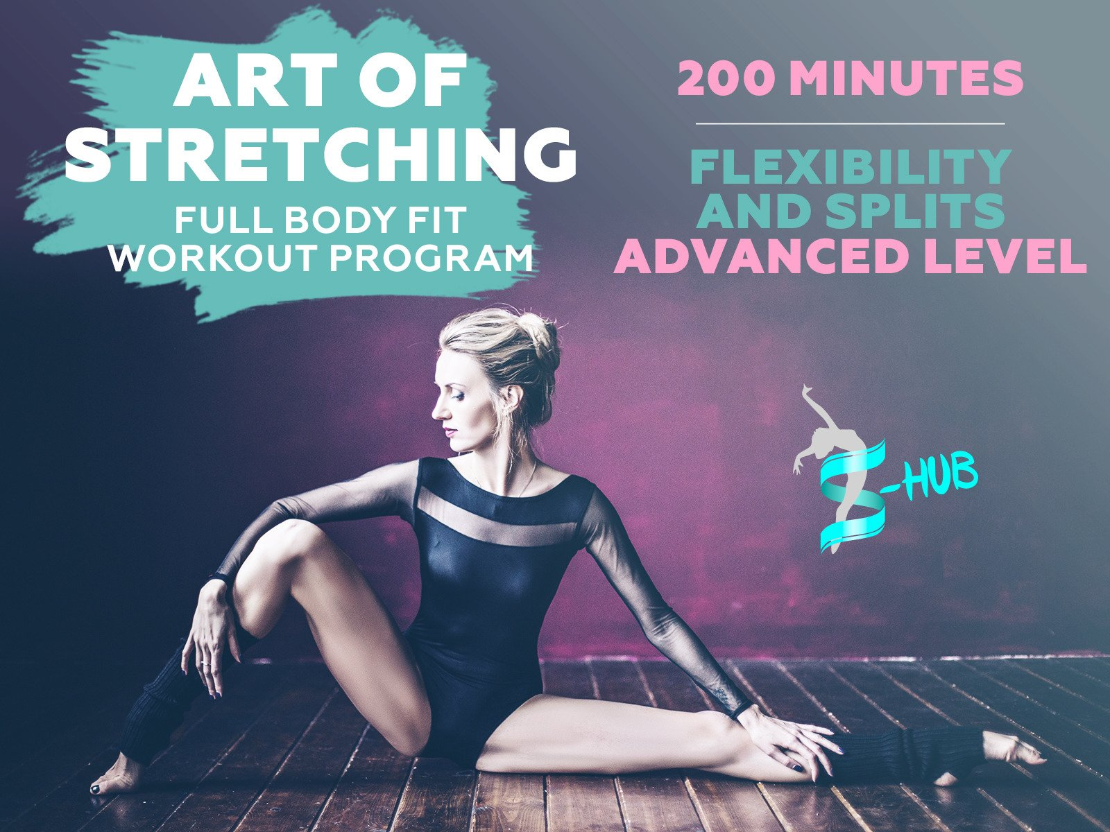 Art of stretching. 200 minutes Full Body Fit Workout Program. Flexibility and Splits. - Season 2