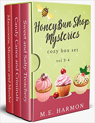 HoneyBun Shop Mysteries Box Set: Cozy Mystery, Vols 1, 3 and 4 written by M.E. Harmon