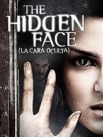 The Hidden Face (La Cara Oculta) (English Subtitled)