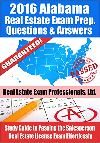 2016 Alabama Real Estate Exam Prep Questions and Answers: Study Guide to Passing the Salesperson Real Estate License Exam Effortlessly