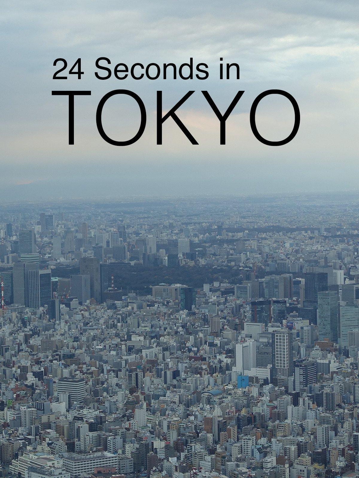 24 Seconds in Tokyo