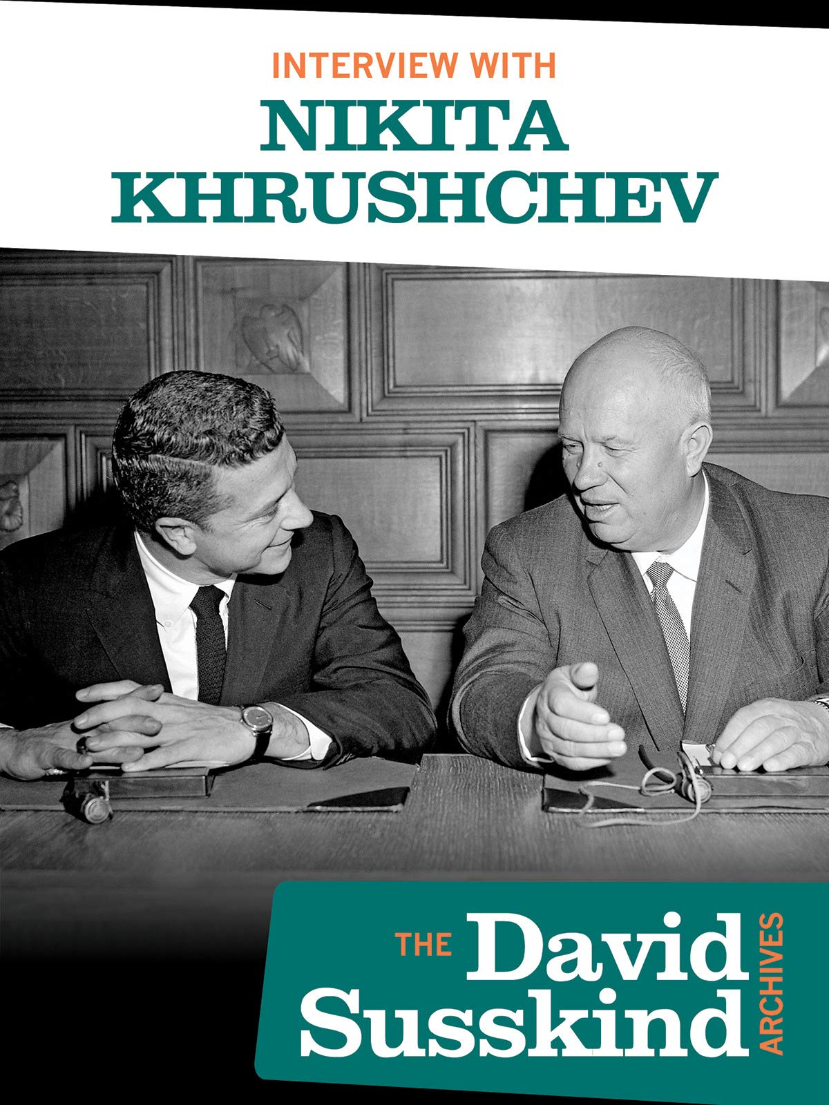 David Susskind Archive: Interview With Nikita Khrushchev on Amazon Prime Instant Video UK