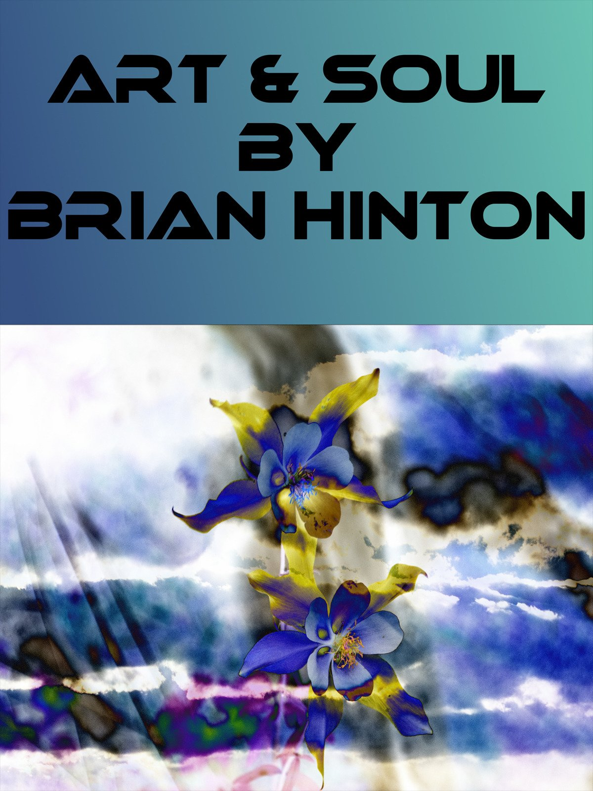 Art and Soul by Brian Hinton