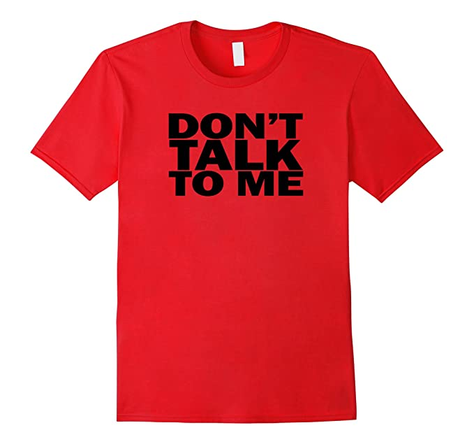 Men's Don'T Talk To Me - Hate Shirt Small Red