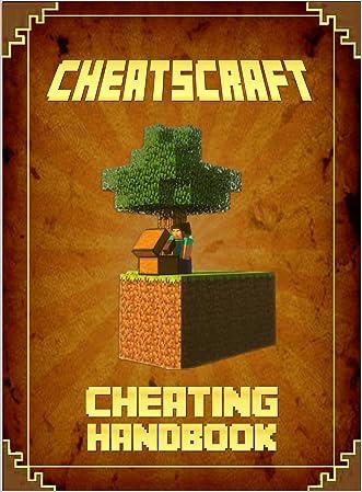 Cheating Handbook: The Unofficial Minecraft: Cheatsheet for Minecrafter's (Mobs Handbook) written by Adrian king