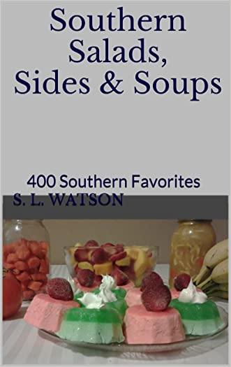 Southern Salads, Sides & Soups: 400 Southern Favorites (Southern Cooking Recipes Book 3)