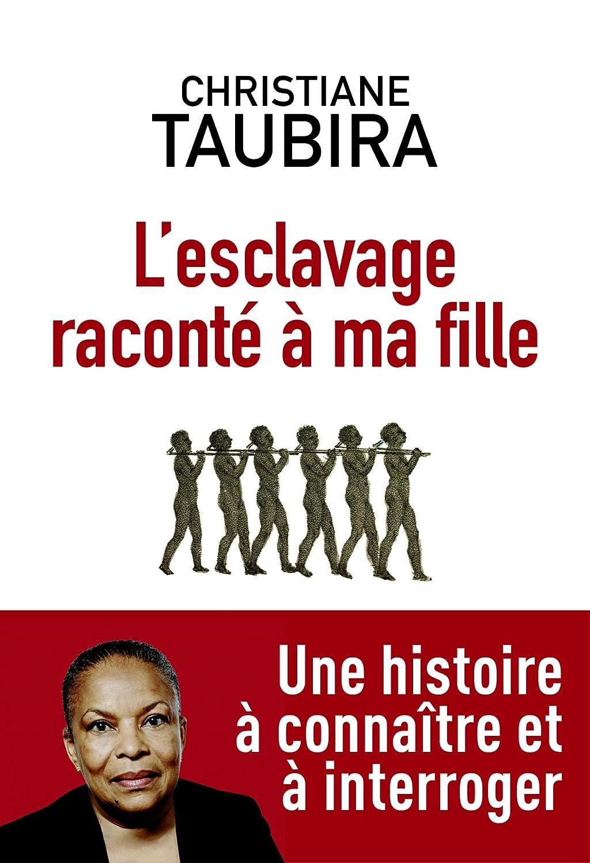 L'esclavage raconté à ma fille - Christiane Taubira