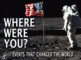 Where were you? Events that Changed the World