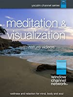 Meditation and Visualization: Guided Meditation with Relaxing Nature Video