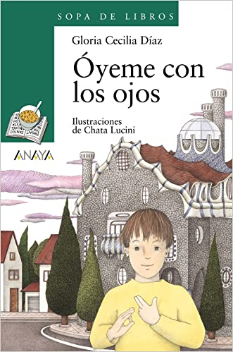 Oyeme con los ojos (Sopa De Libros / Soup of Books) (Spanish Edition)
