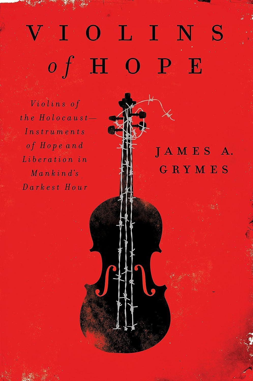 Violins of Hope (James A. Grymes) - James A. Grymes