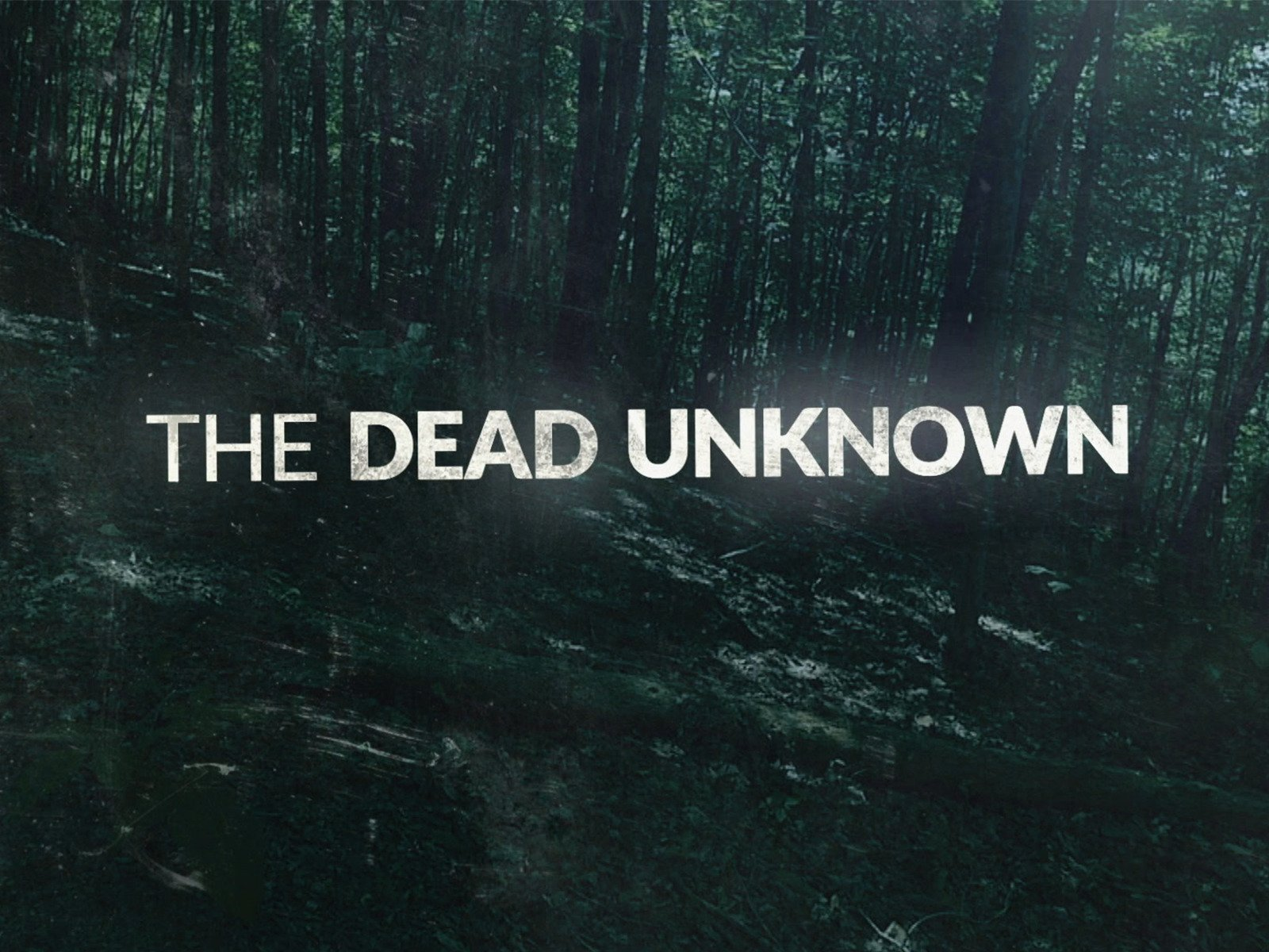 The Dead Unknown - Season 1