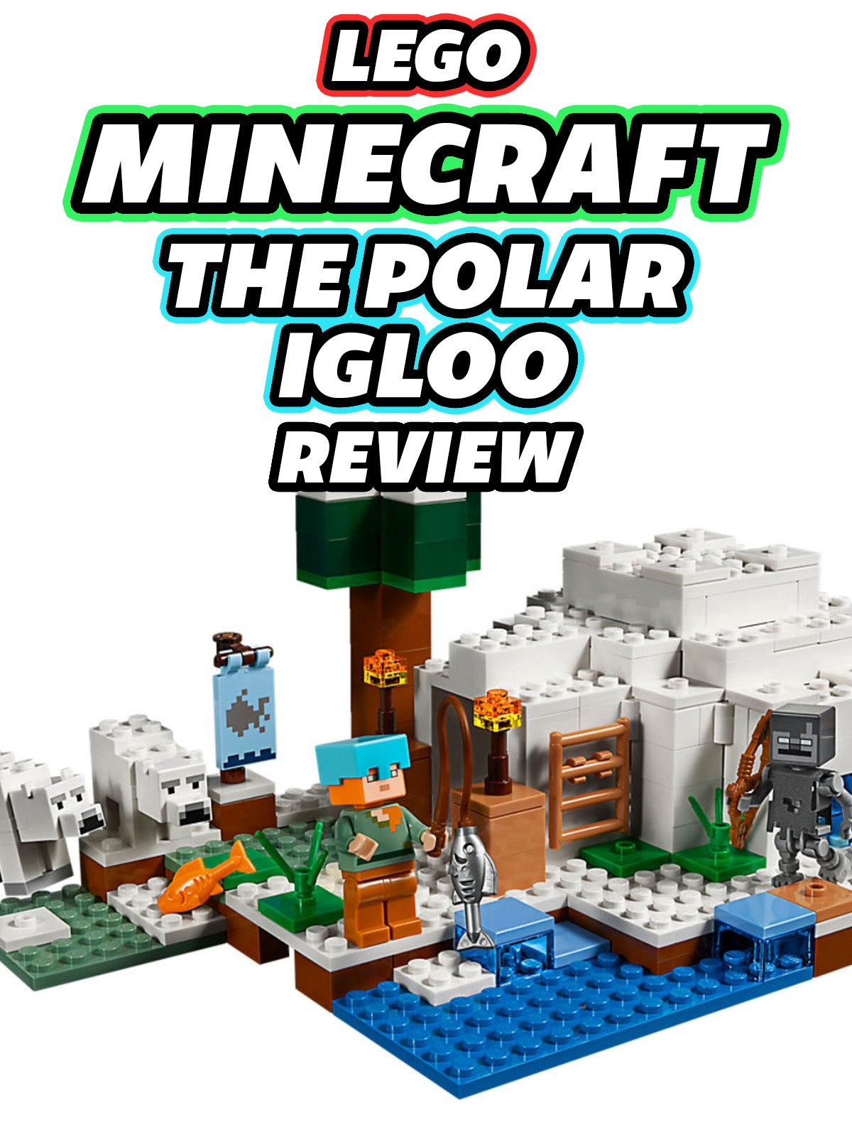 Clip: Lego Minecraft The Polar Igloo Review