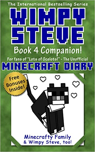 Minecraft Diary: Wimpy Steve Book 4: Lots of Ocelots! Companion Book 4.5! (Unofficial Minecraft books for kids age 6 7 8) (Wimpy Steve 1 2 3 4 5 6 7 8, ... (Wimpy Steve: Minecraft Activity Books)