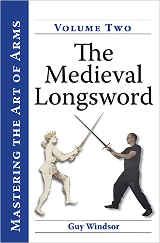 The Medieval Longsword (Mastering the Art of Arms Book 2)