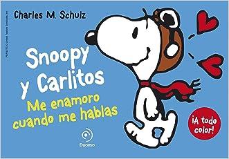 SNOOPY Y CARLITOS 1. ME ENAMORO CUANDO ME HABLAS (Ilustrado - Snoopy Y Carlitos) (Spanish Edition)