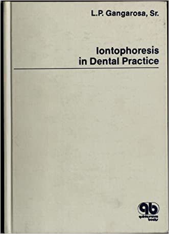Iontophoresis in Dental Practice written by Louis P. Gangarosa