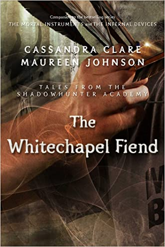 The Whitechapel Fiend (Tales from the Shadowhunter Academy Book 3)