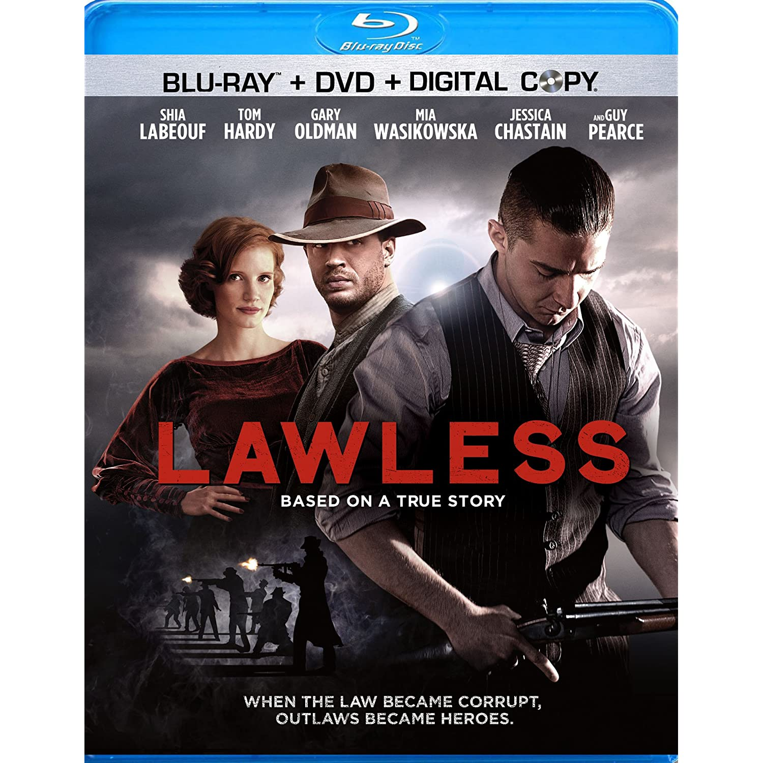Lawless (2012) (Rated: R) - Set in Depression-era Franklin County, Virginia, a bootlegging gang is threatened by a new deputy and other authorities who want a cut of their profits.