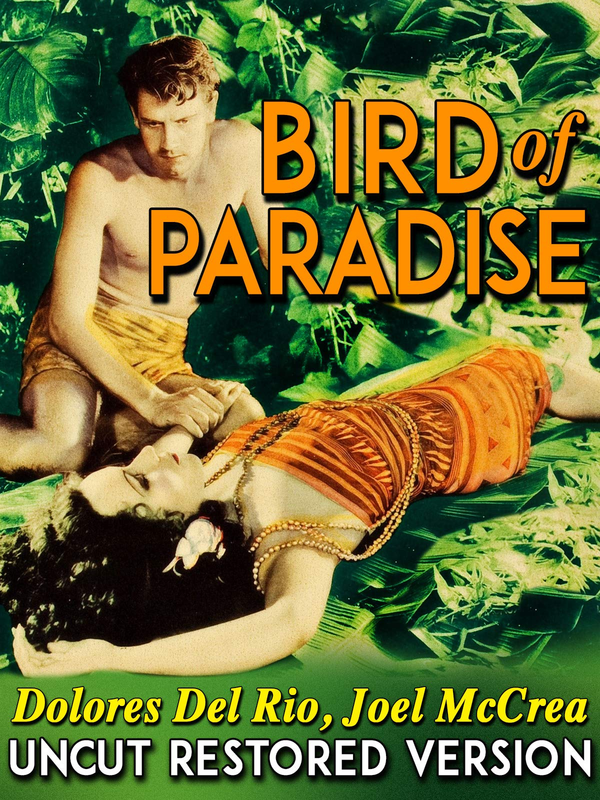 Bird Of Paradise - Dolores Del Rio, Joel McCrea, Uncut Restored Version