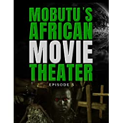 Mobutu's African Movie Theater: Episode 3
