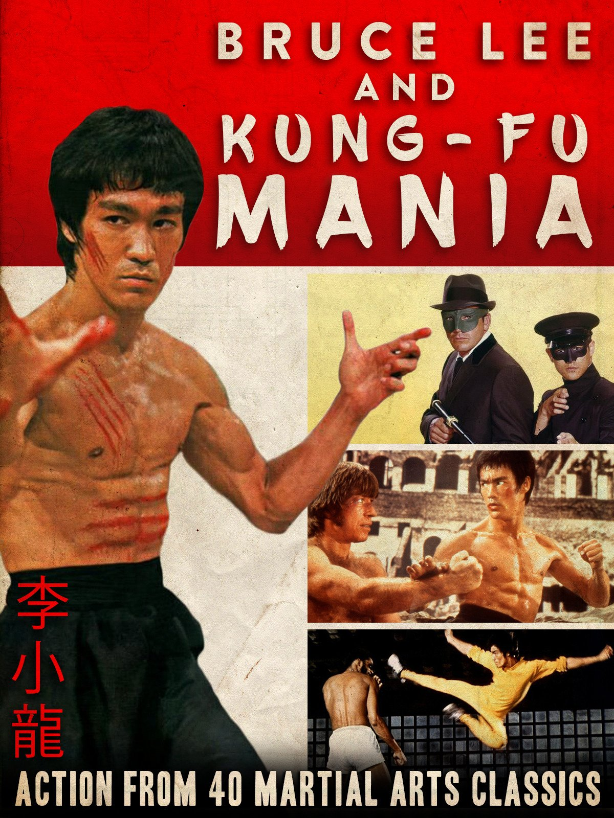 Bruce Lee and Kung-Fu Mania - Action From 40 Martial Arts Classics
