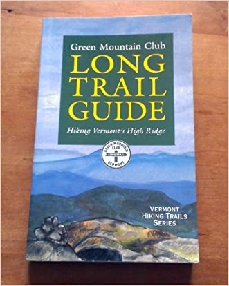 The Long Trail Guide: Hiking Vermont's High Ridge