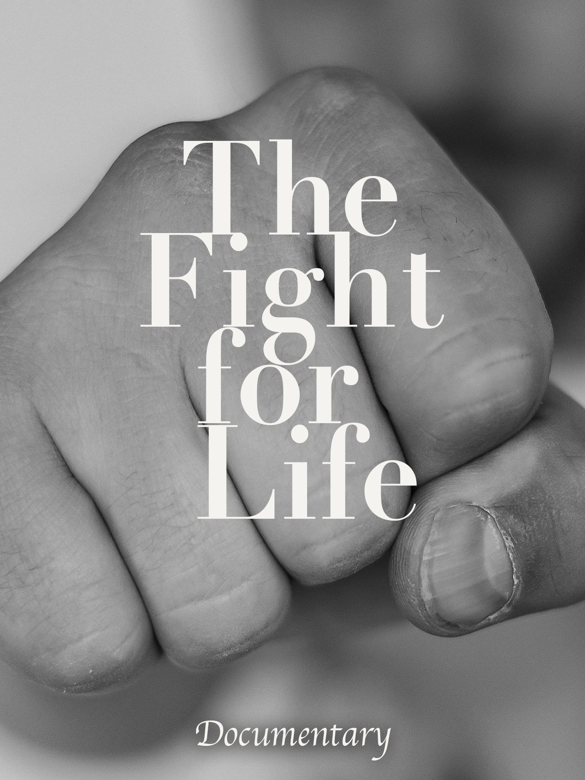The Fight for Life Documentary