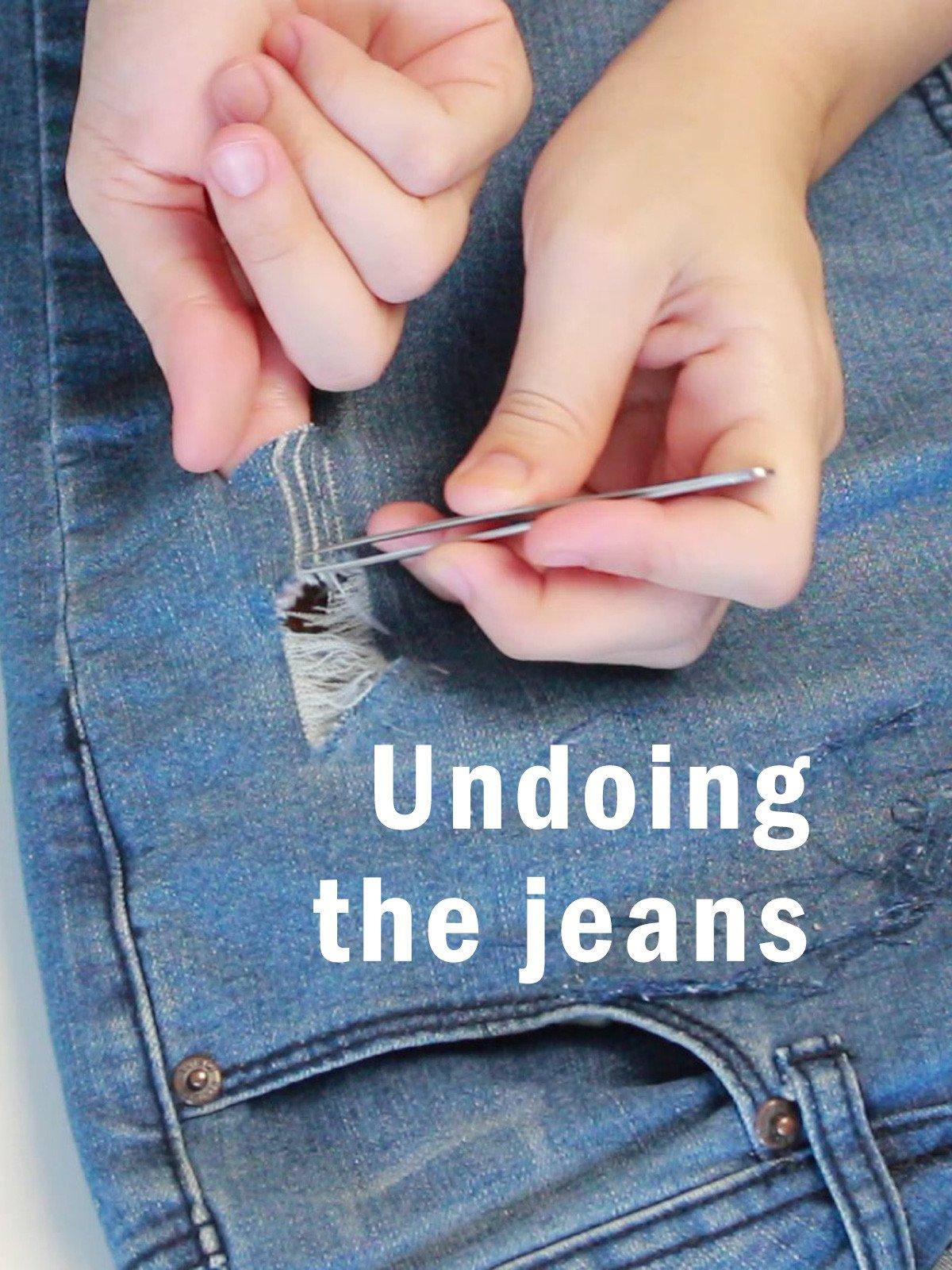 Undoing the jeans
