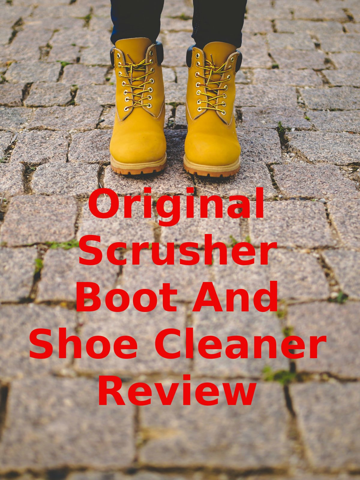 Review: Original Scrusher Boot And Shoe Cleaner Review